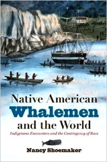 Book cover image of Native American Whalemen and the World, by Professor Nancy Shoemaker