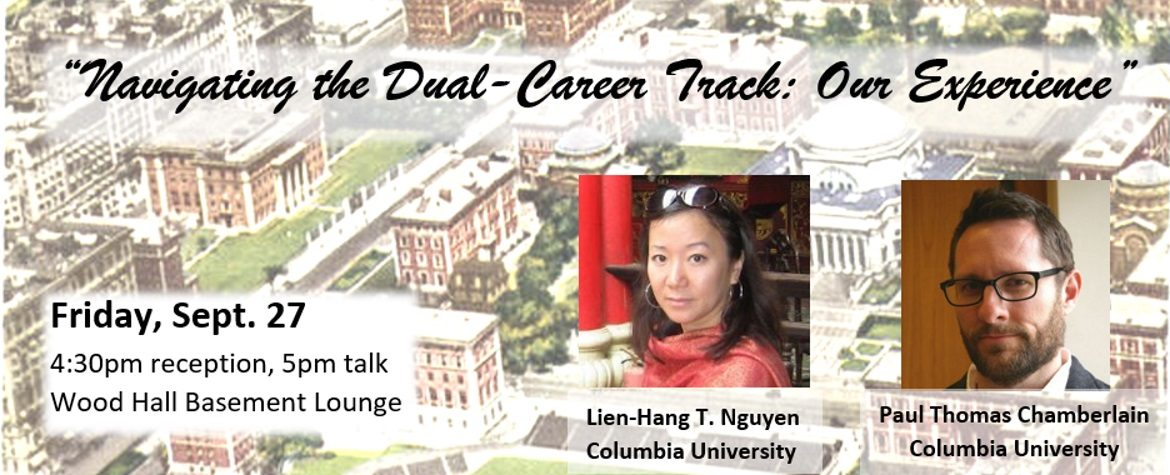"""Navigating the Dual-Career Track: Our Experience"" with Prof. Lien-Hang Nguyen and Prof Paul Chamberlain, both of Columbia University."