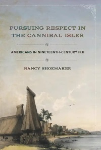 Pursuing Respect in the Cannibal Islands, a book by Nancy Shoemaker